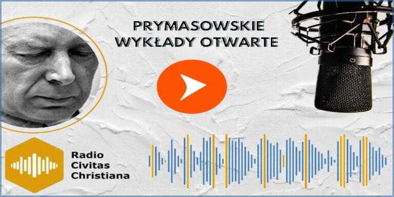 """Prymasowskie Wykłady Otwarte – """"Co łączy kard. Wyszyńskiego zorędziem fatimskim iprzesłaniem s. Faustyny?"""""""